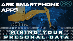 are-smartphone-apps-mining-your-data